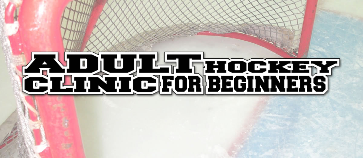 ADULT Hockey Clinic for Beginners at Regency Ice Rink