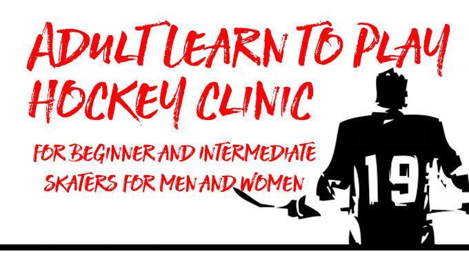 Adult Learn To Play Hockey Clinic For Beginners And Intermediate Skaters